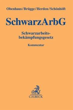 Schwarzarbeitsbekämpfungsgesetz - Obenhaus, Nils;Brügge, Philipp;Herden, Verena