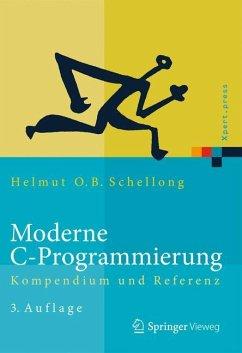 Moderne C-Programmierung - Schellong, Helmut