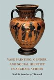 Vase Painting, Gender, and Social Identity in Archaic Athens