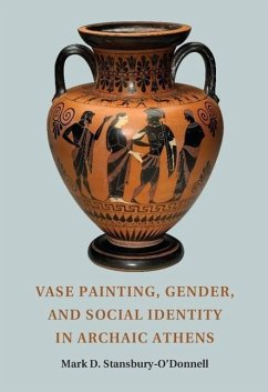 Vase Painting, Gender, and Social Identity in Archaic Athens - Stansbury-O'Donnell, Mark D.