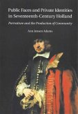 Public Faces and Private Identities in Seventeenth-Century Holland: Portraiture and the Production of Community