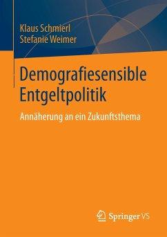 Demografiesensible Entgeltpolitik - Schmierl, Klaus;Weimer, Stefanie