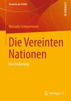 Die Vereinten Nationen - Scheuermann, Manuela