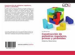 Construcción de poliedros regulares, primas y pirámides