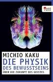 Die Physik des Bewusstseins (eBook, ePUB)