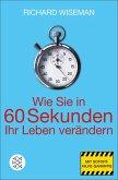 Wie Sie in 60 Sekunden Ihr Leben verändern (eBook, ePUB)
