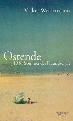 Ostende (eBook, ePUB) - Weidermann, Volker
