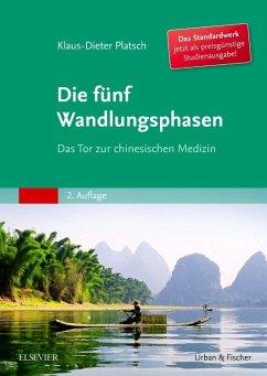 Die Fünf Wandlungsphasen Studienausgabe - Platsch, Klaus-Dieter
