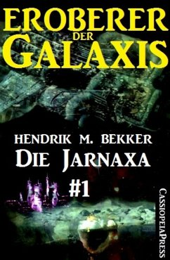 Die Jarnaxa, Teil 1 (Eroberer der Galaxis) (eBook, ePUB)