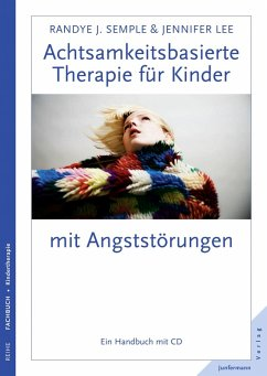 Achtsamkeitsbasierte Therapie für Kinder mit Angststörung (eBook, ePUB) - Semple, Randye J.; Lee, Jennifer