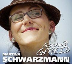 Gscheid Gfreid - Schwarzmann,Martina