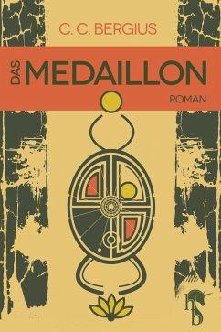 Das Medaillon (eBook, ePUB) - Bergius, C. C.