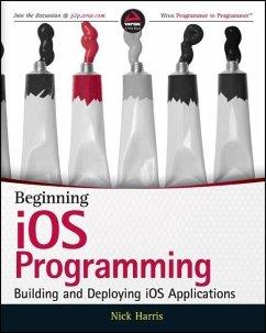 Beginning iOS Programming (eBook, PDF) - Harris, Nick