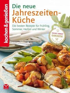 K&G - Die neue Jahreszeiten-Küche (eBook, ePUB) - Genießen, Kochen &