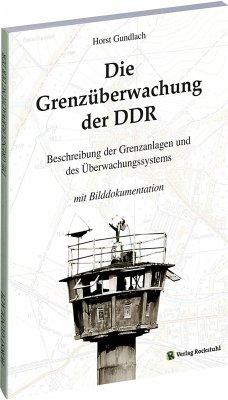 Die Grenzüberwachung der DDR - Gundlach, Horst