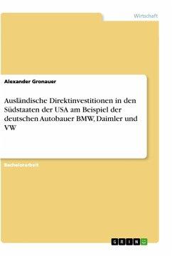 Ausländische Direktinvestitionen in den Südstaaten der USA am Beispiel der deutschen Autobauer BMW, Daimler und VW
