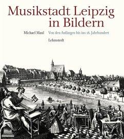 Musikstadt Leipzig in Bildern