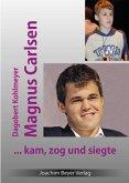 Magnus Carlsen - kam, zog und siegte