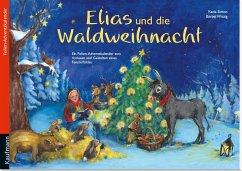 Elias und die Waldweihnacht - Simon, Katia
