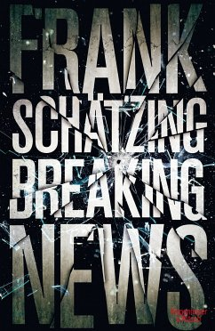Breaking News (eBook, ePUB) - Schätzing, Frank