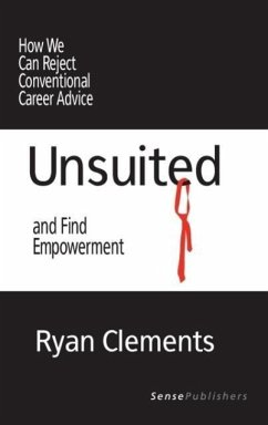 Unsuited: How We Can Reject Conventional Career Advice and Find Empowerment