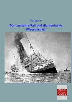 Der Lusitania-Fall und die deutsche Wissenschaft