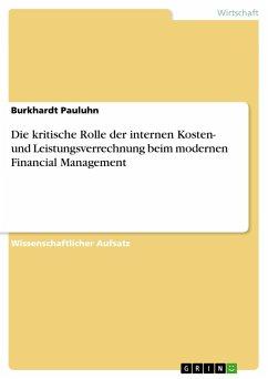 Die kritische Rolle der internen Kosten- und Leistungsverrechnung beim modernen Financial Management