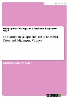 The Village Development Plan of Ebeagwa, Tayor and Edjuingang Villages