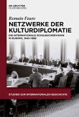 Netzwerke der Kulturdiplomatie