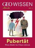 Pubertät: Wenn Kinder ins Chaos stürzen (GEO Wissen eBook Nr. 3) (eBook, ePUB)