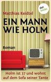 Ein Mann wie Holm / Trilogie des modernen Mannes Bd.1 (eBook, ePUB)