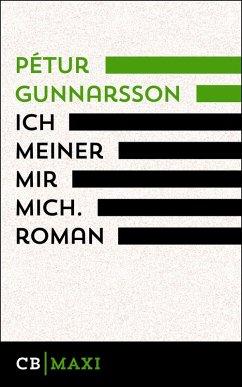 ich meiner mir mich. Roman (eBook, ePUB) - Gunnarsson, Pétur