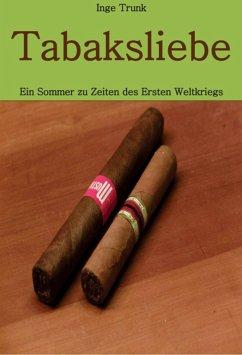 Tabaksliebe (eBook, ePUB) - Trunk, Inge