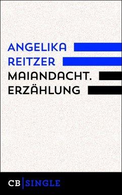 Maiandacht. Erzählung (eBook, ePUB) - Reitzer, Angelika