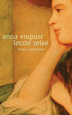 Letzte Reise (eBook, ePUB) - Enquist, Anna