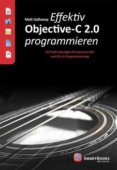 Effektiv Objective-C 2.0 programmieren (eBook, PDF) - Galloway, Matt