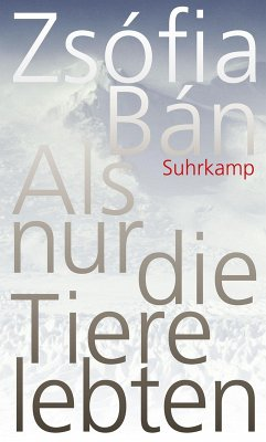 Als nur die Tiere lebten (eBook, ePUB) - Ban, Zsofia; Bán, Zsófia