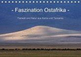 Faszination Ostafrika - Tierwelt und Natur aus Kenia und Tansania (Tischkalender immerwährend DIN A5 quer)