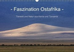 Faszination Ostafrika - Tierwelt und Natur aus Kenia und Tansania (Wandkalender immerwährend DIN A3 quer)