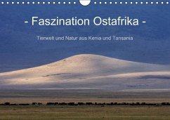 Faszination Ostafrika - Tierwelt und Natur aus Kenia und Tansania (Wandkalender immerwährend DIN A4 quer)
