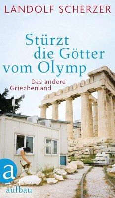 Stürzt die Götter vom Olymp (eBook, ePUB) - Scherzer, Landolf