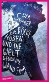 Der Sommer, als wir unsere Röcke hoben und die Welt gegen die Wand fuhr (eBook, ePUB)