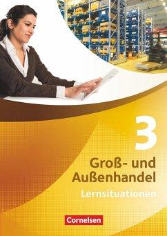 Groß- und Außenhandel 03. Arbeitsbuch mit Lernsituationen - Fritz, Christian;Morgenstern, Ute;Piek, Michael