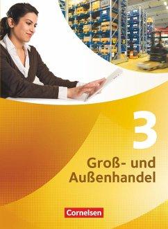 Groß- und Außenhandel 03. Fachkunde - Fritz, Christian;Morgenstern, Ute;Piek, Michael