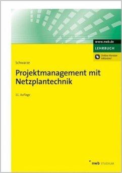 Projektmanagement mit Netzplantechnik - Schwarze, Jochen