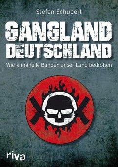 Gangland Deutschland (eBook, ePUB) - Schubert, Stefan