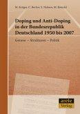 Doping und Anti-Doping in der Bundesrepublik Deutschland 1950 bis 2007