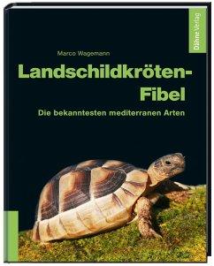 Landschildkröten-Fibel - Wagemann, Marco