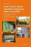 Kunst, Schule, Kinder: Gestaltete Umgebung bildet und erzieht!