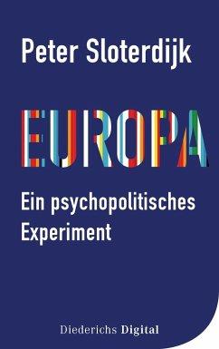 Europa – ein psychopolitisches Experiment (eBook, ePUB) - Sloterdijk, Peter